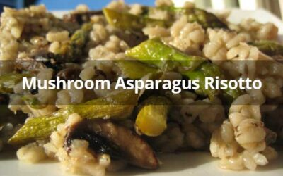 Warm, Hearty and Healthy Mushroom Asparagus Risotto