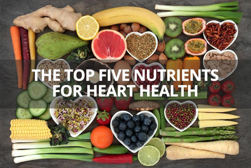 Top 5 Nutrients for Heart Health