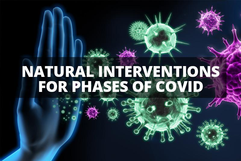 Natural Interventions for Phases of COVID Infections