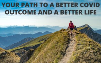 Your Path to a Better COVID Outcome and a Better Life