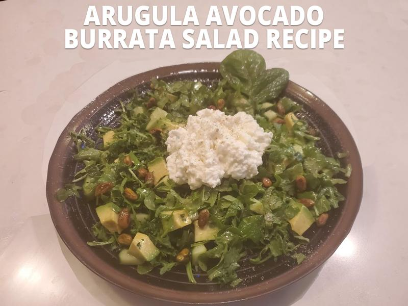 Arugula Avocado Burrata Salad