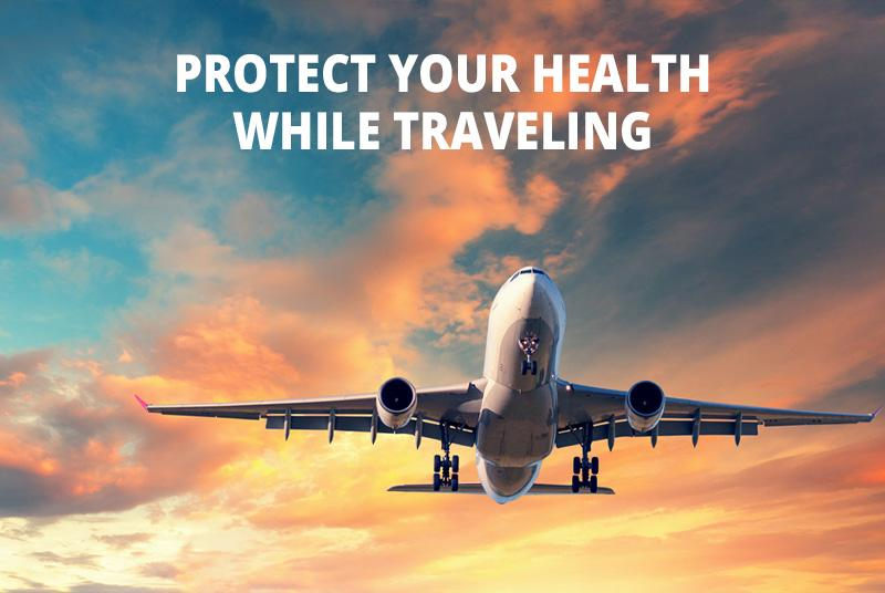 Learn How to Protect Your Health While Traveling