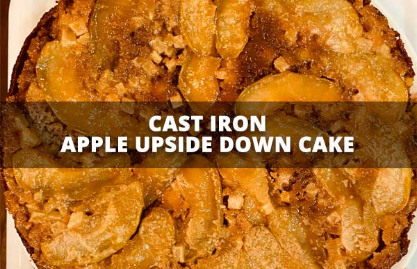 Cast Iron Apple Upside Down Cake