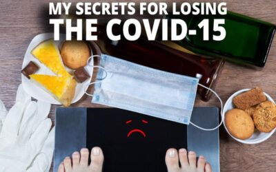 My Secrets for Losing the COVID-15