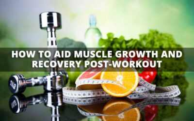 How to Aid Muscle Growth and Recovery Post-Workout