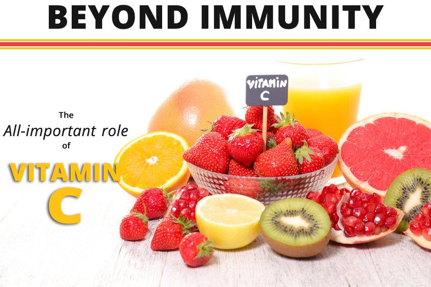 The All-Important Role of Vitamin C- Beyond Immunity